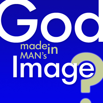 God Made In Man'sImage